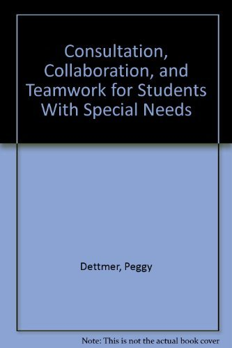 9780205139309: Consultation, Collaboration, and Teamwork for Students With Special Needs