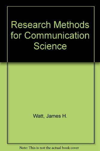 Research Methods for Communication Science: Watt, James H.,