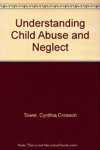 9780205140732: Understanding Child Abuse and Neglect