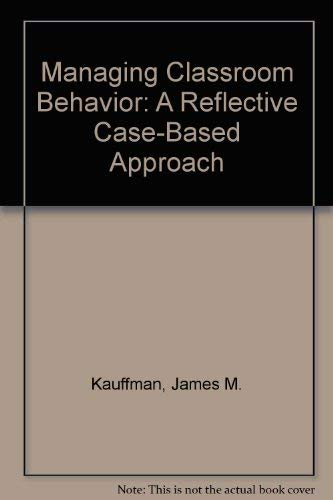 9780205141098: Managing Classroom Behavior: A Reflective Case-Based Approach