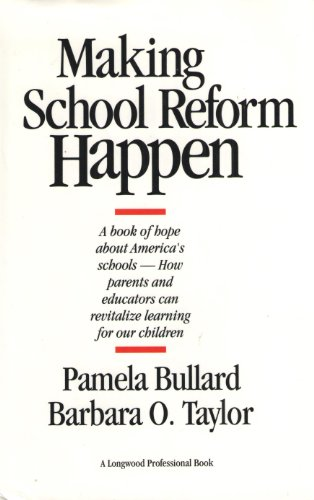 Making School Reform Happen: Bullard, Pamela; Taylor, Barbara O.