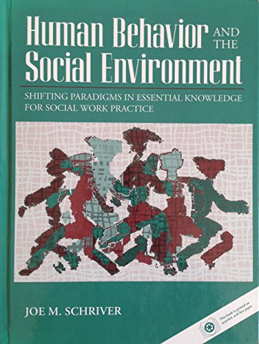9780205141388: Human Behavior and the Social Environment: Shifting Paradigms in Essential Knowledge for Social Work Practice