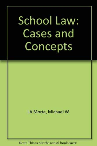 9780205141579: School Law: Cases and Concepts