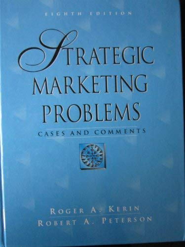 Strategic Marketing Problems: Cases and Comments: Roger A. Kerin,