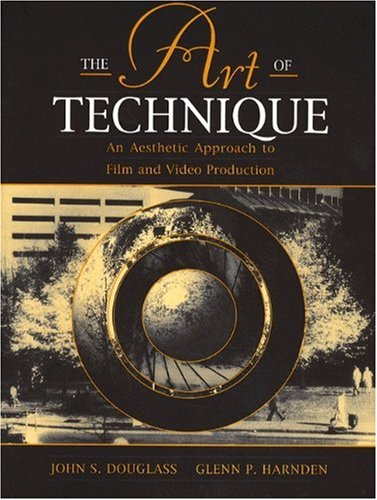9780205142484: The Art of Technique: An Aesthetic Approach to Film and Video Production