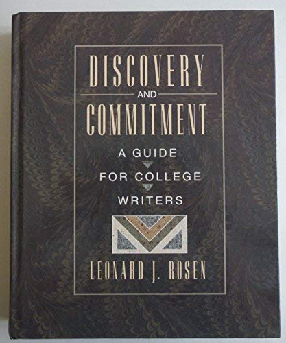 Discovery and Commitment: A Guide for College Writers (0205142494) by Rosen, Leonard J.