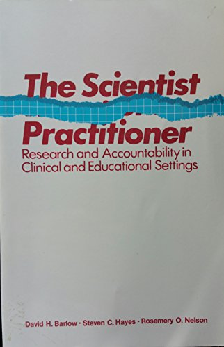 9780205142699: The Scientist Practitioner: Research and Accountability in Clinical and Educational Settings