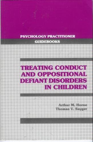 9780205143719: Treating Conduct and Oppositional Defiant Disorders in Children (Psychology Practitioner Guidebooks Series)