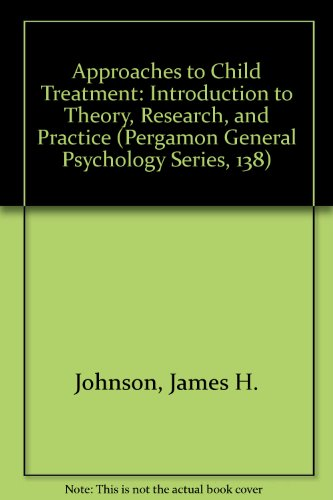 9780205143801: Approaches to Child Treatment: Introduction to Theory, Research, and Practice (Pergamon General Psychology Series)