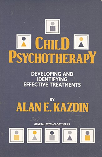 9780205143870: Child Psychotherapy: Developing and Identifying Effective Treatments (Pergamn General Psychology Series)