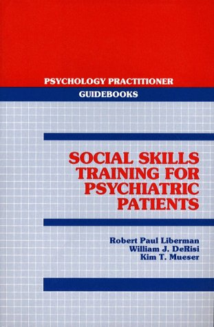 9780205144068: Social Skills Training for Psychiatric Patients (Psychology Practitioner Guidebooks)