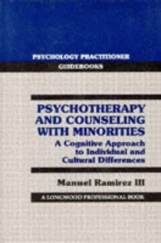 9780205144617: Psychotherapy and Counseling With Minorities: A Cognitive Approach to Individual and Cultural Differences (PSYCHOLOGY PRACTITIONER GUIDEBOOKS)