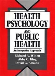 Health Psychology and Public Health: An Integrative: Winett, Richard A.,