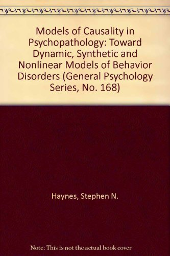 9780205145652: Models of Causality in Psychopathology: Toward Dynamic, Synthetic and Nonlinear Models of Behavior Disorders (Pergamon General Psychology Series)