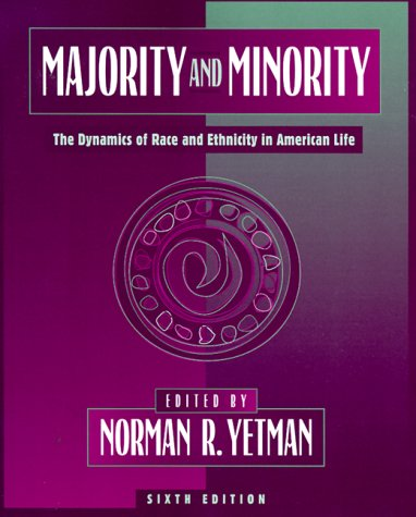 9780205145690: Majority and Minority: The Dynamics of Race and Ethnicity in American Life
