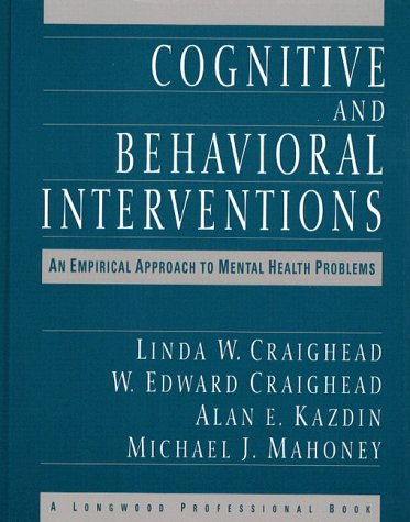 Cognitive and Behavioral Interventions: An Empirical Approach: Craighead, Linda W.;