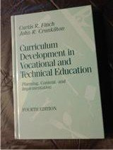 Curriculum Development in Vocational and Technical Education: Finch, Curtis R.,