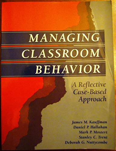 9780205146963: Managing Classroom Behavior: A Reflective Case-Based Approach