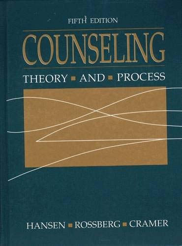 Counseling: Theory and Process (5th Edition): James C. Hansen,