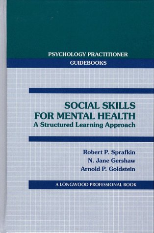 9780205148417: Social Skills for Mental Health: A Structured Learning Approach (Psychology Practitioner Guidebooks)