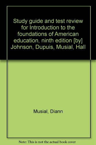 Study Guide and Test Review for Introduction to the Foundations of American Education 9th Edition: ...