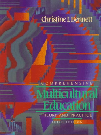 COMPREHENSIVE MULTICULTURAL EDUCATION : Theory and Practice (3rd Edition): Bennett, Christine I.