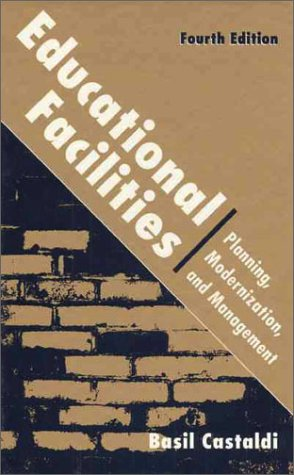 9780205152018: Educational Facilities: Planning, Modernization, and Management (4th Edition)