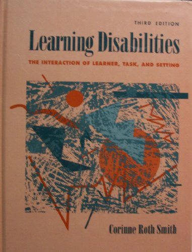 9780205152278: Learning Disabilities: The Interaction of Learner, Task, and Setting