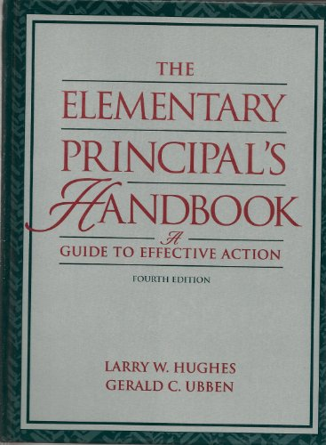 The Elementary Principal's Handbook: A Guide to: Hughes, Larry W.,