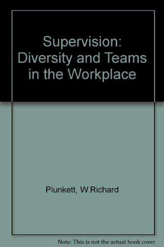 Supervision - Diversity And Teams In The Workplace (seventh Edition)
