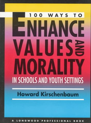 9780205154890: 100 Ways to Enhance Values and Morality in Schools and Youth Settings
