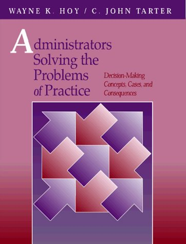 9780205155941: Administrators Solving the Problems of Practice: Decision-Making Concepts, Cases, and Consequences