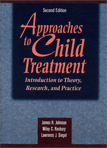 9780205156047: Approaches to Child Treatment: Introduction to Theory, Research, and Practice (2nd Edition)