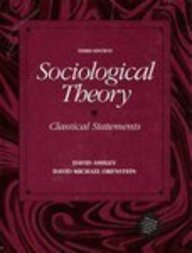 9780205156269: Sociological Theory: Classical Statements