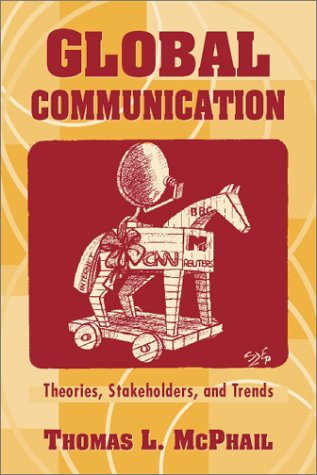 9780205156351: Global Communication: Theories Stakeholders and Trends