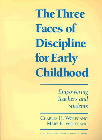 9780205156498: Three Faces of Discipline for Early Childhood, The: Empowering Teachers and Students
