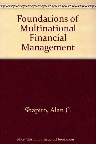 Foundations of Multinational Financial Management: Shapiro, Alan C.