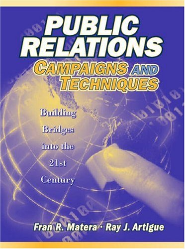 9780205158157: Public Relations Campaigns and Techniques: Building Bridges into the 21st Century