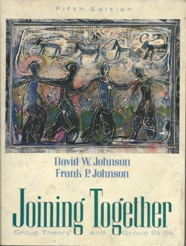 Joining Together: Group Theory and Group Skills: Johnson, David W.,