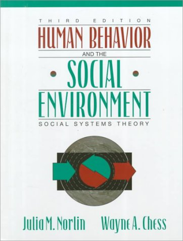 Human Behavior and the Social Environment: Social: Julia M. Norlin,