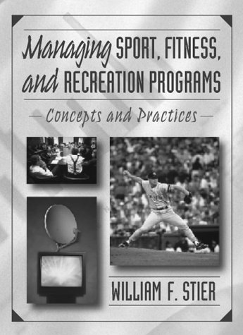 9780205159444: Managing Sport, Fitness, and Recreation Programs:Concepts and Practices
