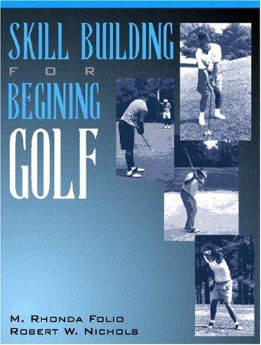 9780205160068: Skill Building for Beginning Golf