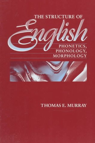 9780205160532: The Structure of English: Phonetics, Phonology, Morphology