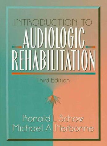 9780205160693: Introduction to Audiologic Rehabilitation
