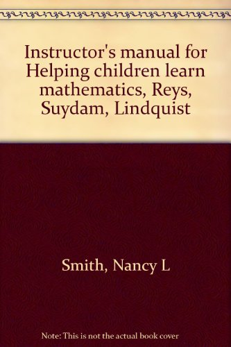 Instructor's manual for Helping children learn mathematics,: Smith, Nancy L