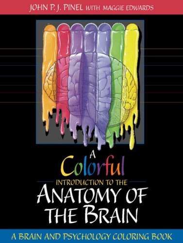 A Colorful Introduction to the Anatomy of the Human Brain A Brain and Psychology Coloring Book