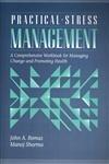 Practical Stress Management: A Comprehensive Workbook for: Romas, John A.,