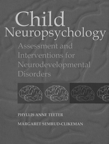 9780205163311: Child Neuropsychology: Assessment and Interventions for Neurodevelopmental Disorders