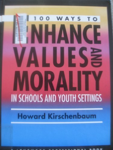 9780205164110: 100 Ways to Enhance Values and Morality in Schools and Youth Settings