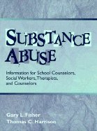 9780205164479: Substance Abuse: Information for School Counselors, Social Workers, Therapists, and Counselors